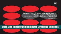 [Reads] Media Practices and Protest Politics: How Precarious Workers Mobilise Online Ebook