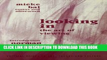 [PDF] Looking In: The Art of Viewing (Critical Voices in Art, Theory and Culture) Full Online