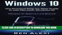 [PDF] Windows 10: The Practical Step-by-Step Guide to Use Microsoft Windows 10 (Windows for