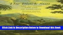 The Black Sun The Alchemy and Art of Darkness