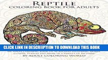 [PDF] Reptile Coloring Book For Adults: An Adult Coloring Book Of 40 Reptiles Including Snakes,