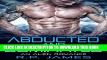 [PDF] ALIEN ROMANCE: Abducted and Dominated! (alien romance, romance, aliens, new adult   college,