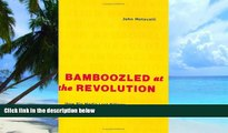 Big Deals  Bamboozled at the Revolution: How Big Media Lost Billions in the Battle for the