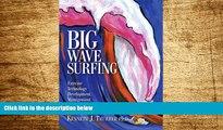 READ FREE FULL  Big Wave Surfing - Extreme Technology Development, Management, Marketing