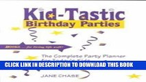 [PDF] Kid-Tastic Birthday Parties: The Complete Party Planner for Today s Kids Popular Online