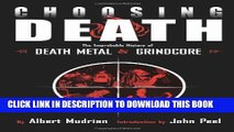 [PDF] Choosing Death: The Improbable History of Death Metal and Grindcore Full Collection