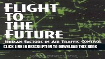 [PDF] Flight to the Future: Human Factors in Air Traffic Control Full Online