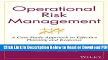 [PDF] Operational Risk Management: A Case Study Approach to Effective Planning and Response Free