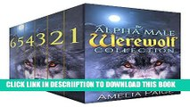 [New] Romance: The Alpha Male Werewolf Collection (Alpha Male Paranormal Werewolf  Small Town