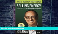 Big Deals  Selling Energy: Inspiring Ideas That Get More Projects Approved!  Free Full Read Most