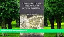 Big Deals  Towards the Control of Oil Resources in the Caspian Region (Politikwissenschaft)  Best