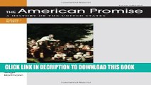 [PDF] The American Promise Value Edition, Volume I: To 1877: A History of the United States Full
