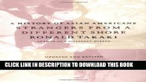 [PDF] Strangers from a Different Shore: A History of Asian Americans, Updated and Revised Edition