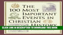 [PDF] The 100 Most Important Events in Christian History Full Online