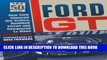 [Read PDF] Ford GT: How Ford Silenced the Critics, Humbled Ferrari and Conquered Le Mans Ebook Free