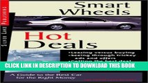 [PDF] Smart Wheels and Hot Deals: The Details of Buying, Leasing and Insuring Cars Well Full Online