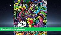 For you Abstract Adventure III: A Kaleidoscopia Coloring Book (Volume 3)