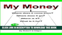[PDF] My Money. Where does it come from? Where does it go? Where is it? What is it for? Popular