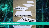 Big Deals  Confessions of an Event Planner: Case Studies from the Real World of Events--How to