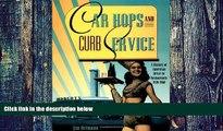 Big Deals  Car Hops and Curb Service: A History of American Drive-In Restaurants 1920-1960  Best