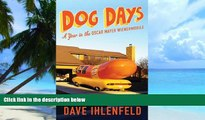 Big Deals  Dog Days: A Year in the Oscar Mayer Wienermobile  Best Seller Books Best Seller
