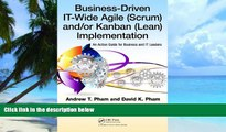 Big Deals  Business-Driven IT-Wide Agile (Scrum) and Kanban (Lean) Implementation: An Action Guide