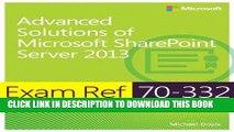 [PDF] Exam Ref 70-332 Advanced Solutions of Microsoft SharePoint Server 2013 (MCSE) Popular Online