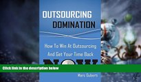 Big Deals  Outsourcing Domination: How To Win At Outsourcing And Get Your Time Back Now  Free Full