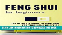 [PDF] Feng Shui for Beginners: The Ultimate Guide to Feng Shui for Your Home or Office Popular