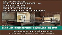 [New] 10 Steps to Planning a Dream Kitchen Renovation: [10 pages of Printable Kitchen Remodeling
