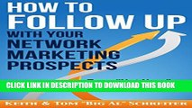 [Read] How to Follow Up With Your Network Marketing Prospects: Turn Not Now Into Right Now! Free