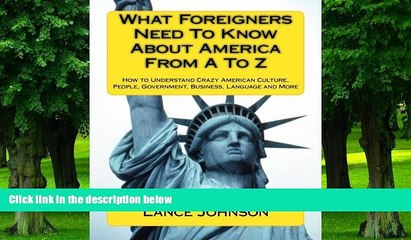 Big Deals  What Foreigners Need to Know About America From A to Z: How to Understand Crazy