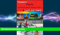 READ book  Frommer s Paris and Disneyland Resort Paris With Your Family: From Captivating Culture