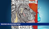 Enjoyed Read Colouring Fun Adults: Colouring book for adults that require plenty of patience,