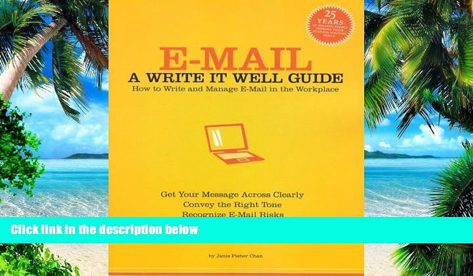 Big Deals  E-Mail: A Write It Well Guide--How to Write and Manage E-Mail in the Workplace  Best