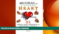 READ  Mudras for a Strong Heart: 21 Simple Hand Gestures for Preventing, Curing   Reversing Heart