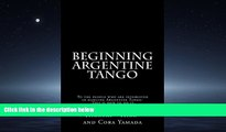 For you Beginning Argentine Tango: To the people who are interested in dancing Argentine