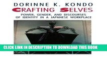 [Read] Crafting Selves: Power, Gender, and Discourses of Identity in a Japanese Workplace Ebook Free
