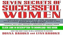 [Read] Seven Secrets of Successful Women: Success Strategies of the Women Who Have Made It  -  And