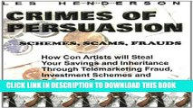 [PDF] Crimes of Persuasion: Schemes, Scams, Frauds: How con artists will steal your savings and