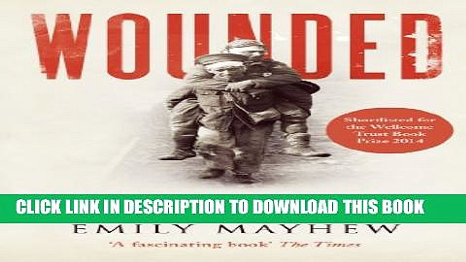 [PDF] Wounded: From Battlefield to Blighty, 1914-1918 Full Online