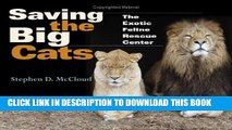 [PDF] Saving the Big Cats: The Exotic Feline Rescue Center (Quarry Books) Full Colection