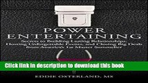 Read Power Entertaining: Secrets to Building Lasting Relationships, Hosting Unforgettable Events,