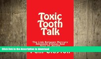READ  Toxic Tooth Talk: Is There A Link Between Mercury Amalgam Fillings And Your Health?   A