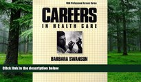 Big Deals  Careers in Health Care (Vgm Professional Careers)  Free Full Read Most Wanted