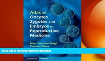 READ BOOK  Atlas of Oocytes, Zygotes and Embryos in Reproductive Medicine Hardback with CD-ROM