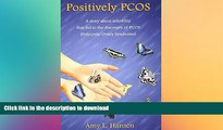 FAVORITE BOOK  Positively PCOS: A story about infertility that led to the discovery of PCOS  BOOK