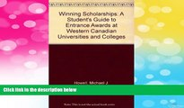 Must Have  Winning Scholarships: A Student s Guide to Entrance Awards at Western Canadian