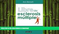 FAVORITE BOOK  Libre de esclerosis multiple/ Healing Multiple Sclerosis (Spanish Edition)  GET PDF