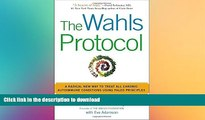 EBOOK ONLINE  The Wahls Protocol: A Radical New Way to Treat All Chronic Autoimmune Conditions